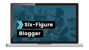 Six-Figure Blogger create and go courses