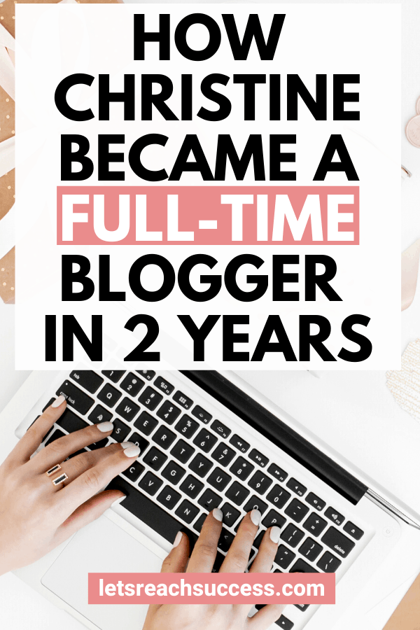 What if you started a blog today that completely replaced your income in the future? That's what Christine did. Here's how she became a full-time blogger: #fulltimeblogger #makemoneyblogging #fulltimeblogging #bloggerstofollow #startablog #bloggingforbeginners #workfromhome
