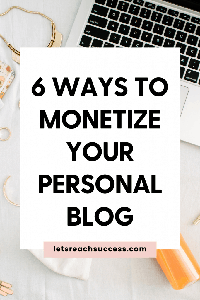 Creating a blog is a great way to pursue a passion and also make some money. If you want to monetize a personal blog, here are 6 tips. #monetizeyourblog #blogmonetization #blogmonetizationstrategy #howtomakemoneyfromablog #monetizeablog
