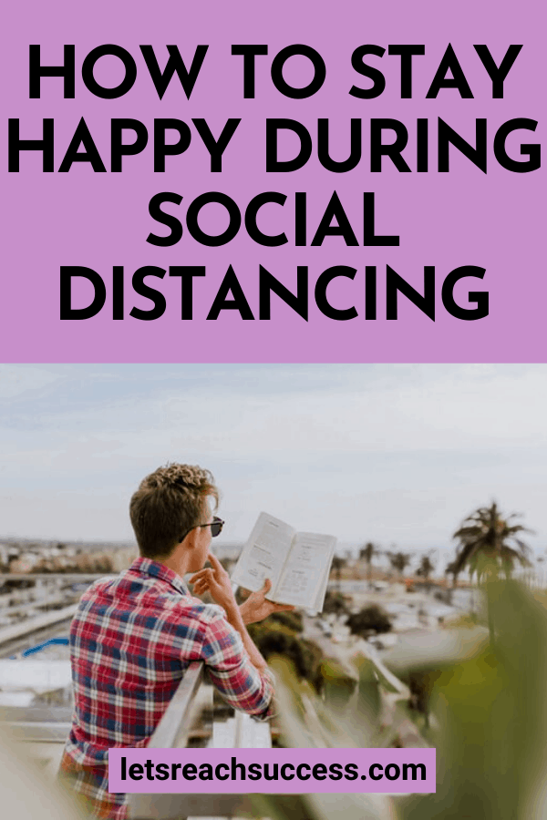 Feeling lonely? Here's how to stay happy during quarantine, social distancing and really, through any crisis:  #socialdistancing #socialdistancingactivities #howtostayhappyduringquarantine #quarantineactivities #whattododuringsocialdistancing #socialisolation