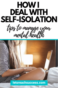 Struggling with maintaining your mental health during the pandemic? Here's what I'm doing to stay sane and positive during self-isolation: #howtodealwithselfisolation #selfisolationchecklist #selfisolation #socialdistancing #selfcaretips