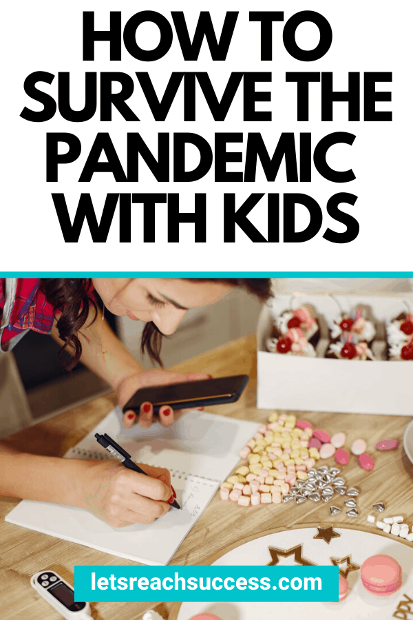 If you manage a busy household, your life might be more hectic than ever now. Here's how to survive the pandemic with kids at home: #howtosurviveapandemicwithkids #familytimeduringpandemic #quarantineactivities #survivequarantinewithkids #waystosurvivequarantine