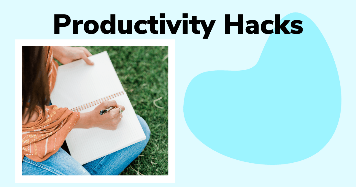 10 Productivity Hacks