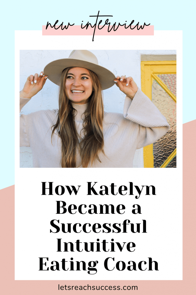 Want to become a health coach? Here's the story of Katelyn Parsons who went from binge eating to becoming an Intuitive Eating Coach. #eatingcoach #howtobecomeahealthcoach #womancoaching #coachingbusiness #becomeacoach #intuitiveeating