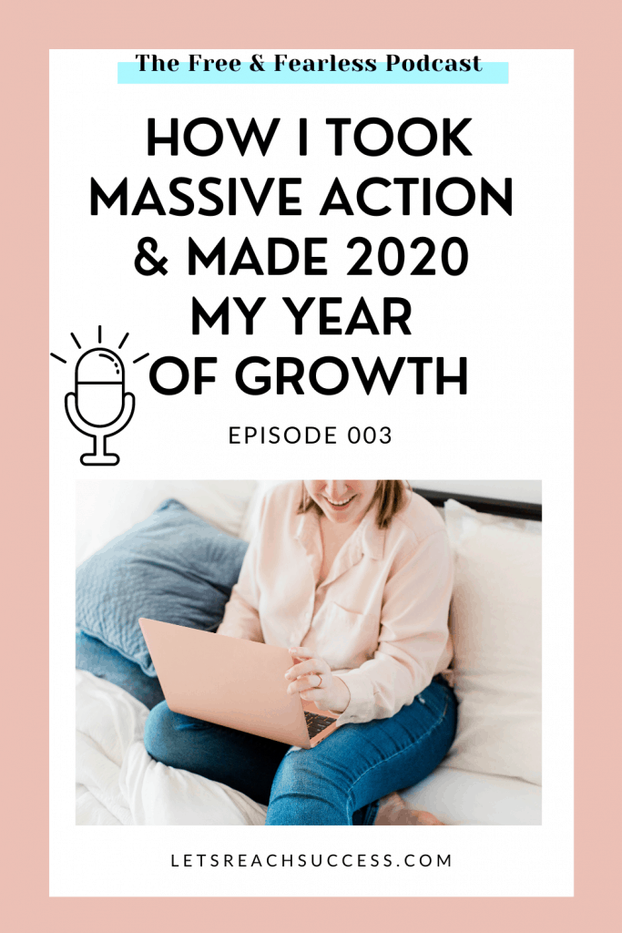 Welcome to episode 3 of the Free & Fearless podcast where you'll learn how I made 2020 my best year by taking massive action in the right direction. #podcastepisode #businessgrowth #businesstips #pandemicbusiness #dowhatyoulove #growthmindset