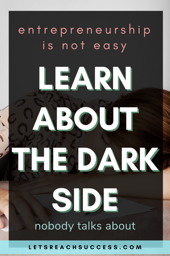 Learn About the Dark Side of Entrepreneurship nobody talks about