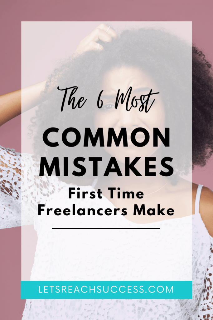 Common Mistakes First Time Freelancers Make When Starting a New Business