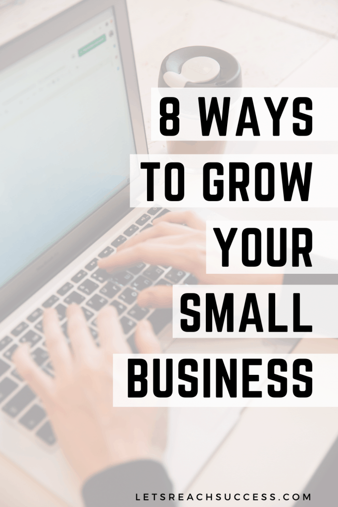 8 Tips for Growing Your Small Business