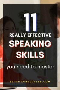 Pinterest pin. 11 really effective speaking skills you need to master. Learn how to speak successfully and get attention and respect.