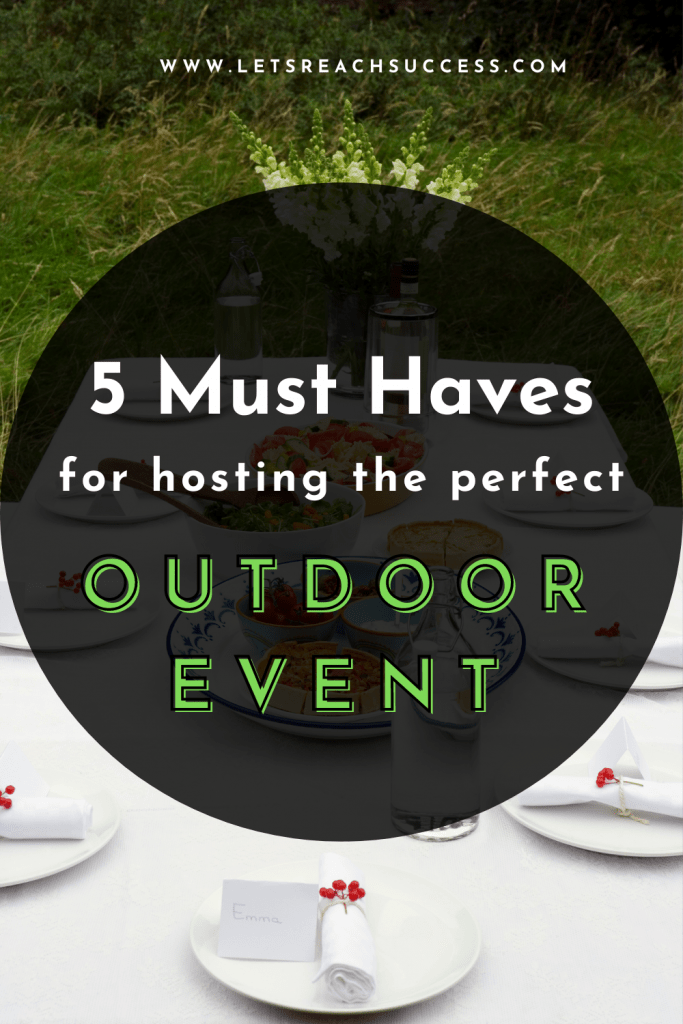 Pinterest Pin. Five things you must have to host the perfect outdoor event. Is the top five things to consider so that your outdoor event is successful and run smoothly.